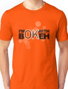 I'm ok with Bokeh! Unisex T-Shirt