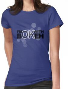 I'm ok with Bokeh! Womens Fitted T-Shirt