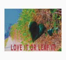 Love It Or Leaf It by pwponderings