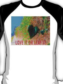 Love It Or Leaf It T-Shirt