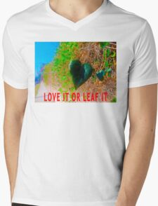 Love It Or Leaf It Mens V-Neck T-Shirt