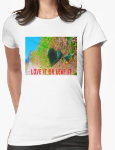 Love It Or Leaf It T-Shirt