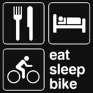 Eat Sleep Bike by EatSleep