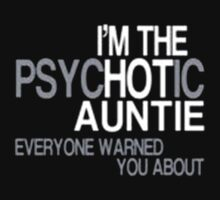 I'm The Psychotic Auntle Everyone Warned You About - T-shirts & Hoodies by Darling Arts