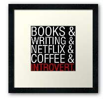 Books And Writing And Netflix And Coffee And Introvert  Framed Print