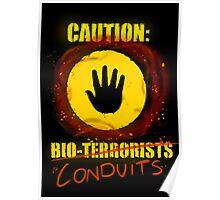Caution: Bioterrorists (defaced 2) Poster
