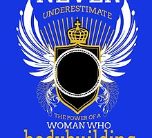 never underestimate the power of a women who bodybuilding by teeshirtz