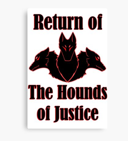 Return of the Hounds of Justice Canvas Print