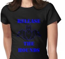 Release the Hounds Womens Fitted T-Shirt