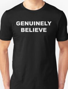 Genuinely Believe - White Text T-Shirt