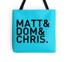 Matt&Dom&Chris. (black) Tote Bag