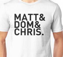 Matt&Dom&Chris. (black) Unisex T-Shirt