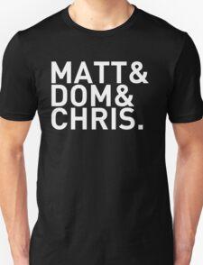 Matt&Dom&Chris. (white) T-Shirt
