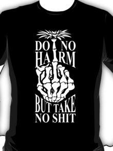 Do Not Harm But Take No Shit T-Shirt
