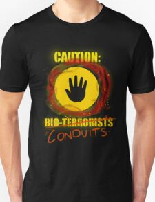 Caution: Bioterrorists (defaced 2) Unisex T-Shirt