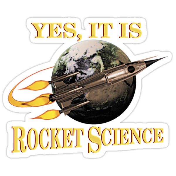 Yes, It Is Rocket Science by Packrat