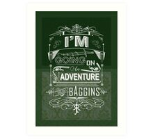 I'm going on an adventure! - Bilbo Baggins Art Print