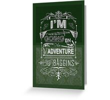 I'm going on an adventure! - Bilbo Baggins Greeting Card
