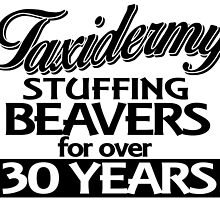 taxidermy stuffing beavers for over 30 years by teeshirtz