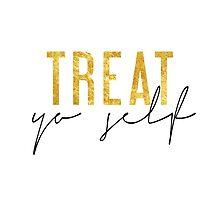 Treat Yo Self - Black & Gold by racheladditon