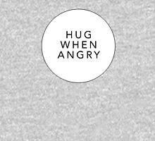 Hug when angry Unisex T-Shirt