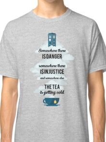 Doctor Who Somewhere tea is getting cold Classic T-Shirt