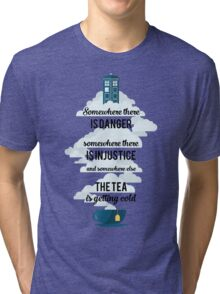 Doctor Who Somewhere tea is getting cold Tri-blend T-Shirt