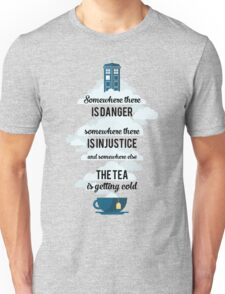 Doctor Who Somewhere tea is getting cold Unisex T-Shirt