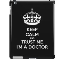 Keep calm and trust me I'm a doctor iPad Case/Skin