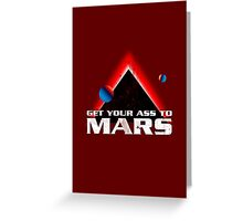 Get Your Ass to Mars Greeting Card
