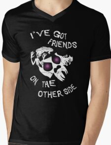 I've got friends on the other side... Mens V-Neck T-Shirt