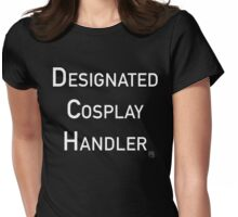 Designated Cosplay Handler Womens Fitted T-Shirt