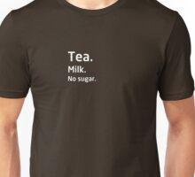 Tea. Milk. No sugar. Unisex T-Shirt