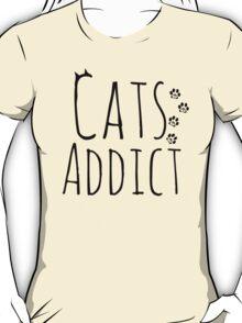 cats addict T-Shirt