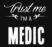 Trust me I'm a Medic! by keepingcalm