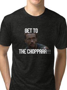 Arnold Schwarzenegger Predator Get To The CHOPPAAA!!! Tri-blend T-Shirt