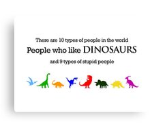 10 Types of People - Dinosaurs Canvas Print