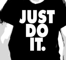 JUST DO IT.  Sticker