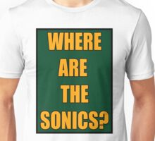 Where are the Sonics Unisex T-Shirt