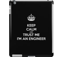 Keep calm and trust me I'm an engineer iPad Case/Skin