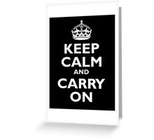 KEEP CALM, Keep Calm & Carry On, Be British! Blighty, UK, United Kingdom, white on black Greeting Card