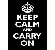 KEEP CALM, Keep Calm & Carry On, Be British! Blighty, UK, United Kingdom, white on black Photographic Print