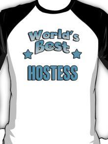 World's best Hostess! T-Shirt
