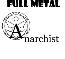 Full Metal Anarchist by AbrahamMercury