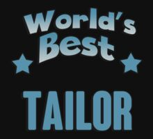 World's best Tailor! by RonaldSmith