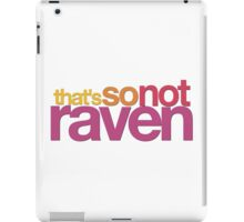 That's So Not Raven iPad Case/Skin