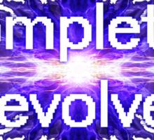 completely evolve Sticker
