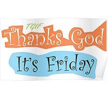 Thanks God Its Friday - TGIF Poster