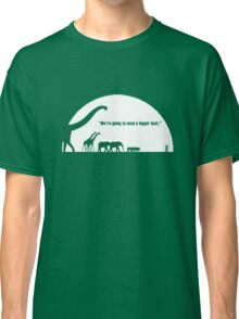 We're Going To Need a Bigger Boat Classic T-Shirt