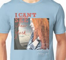 I Can't See New York  Unisex T-Shirt